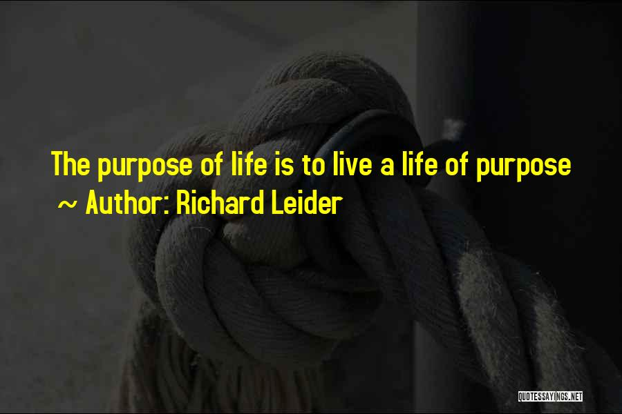 Purpose To Life Quotes By Richard Leider