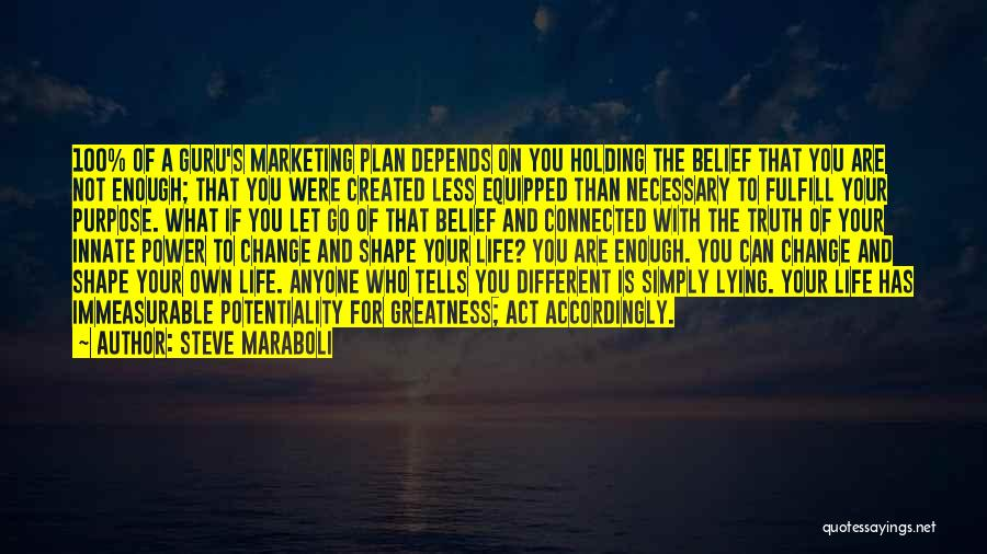 Purpose To Life Quotes By Steve Maraboli