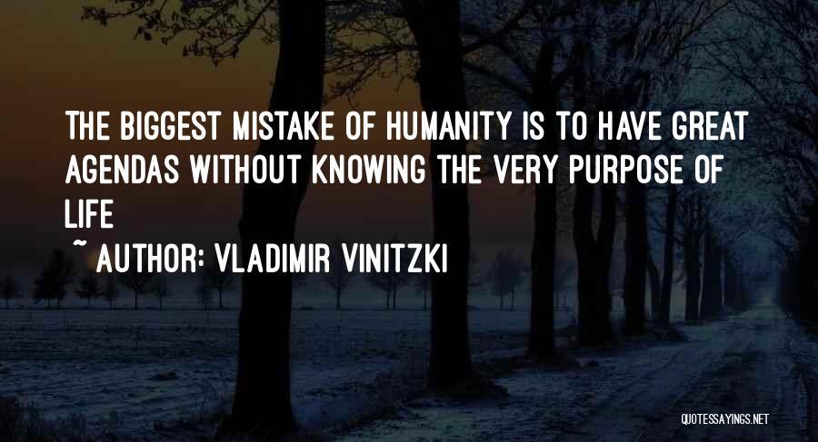 Purpose To Life Quotes By Vladimir Vinitzki