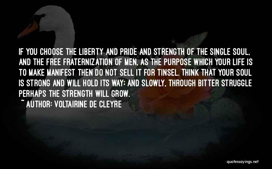 Purpose To Life Quotes By Voltairine De Cleyre