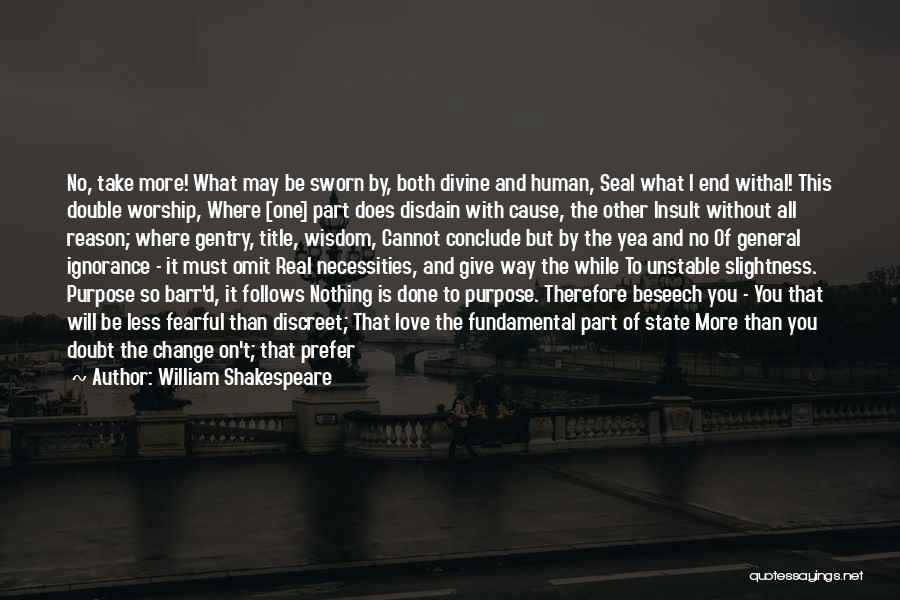 Purpose To Life Quotes By William Shakespeare