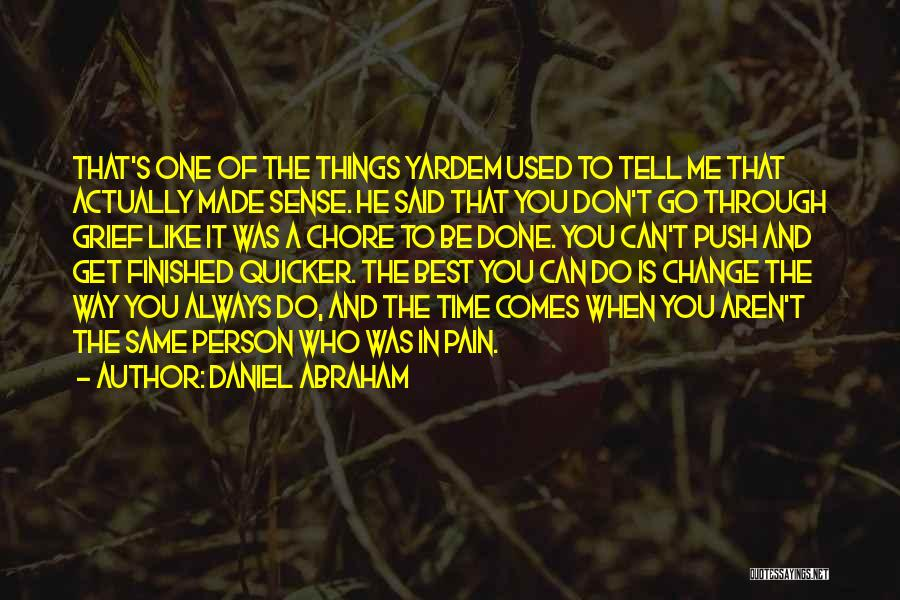 Push Through The Pain Quotes By Daniel Abraham