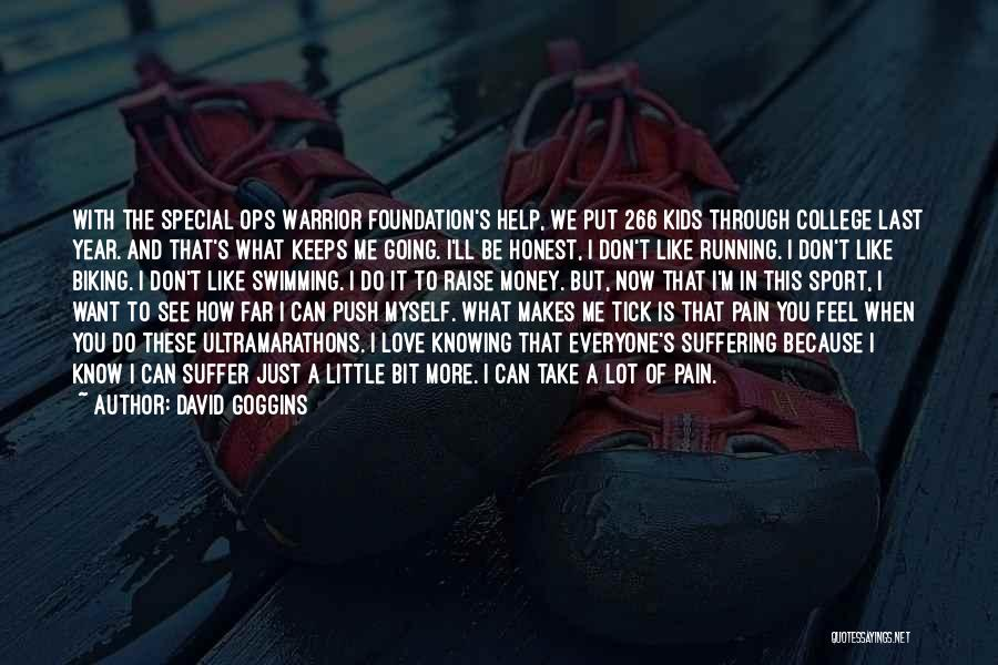 Push Through The Pain Quotes By David Goggins