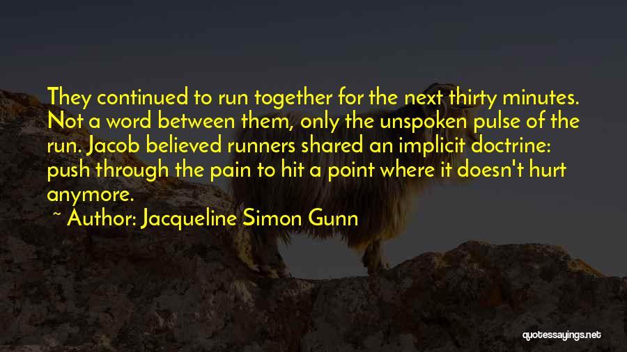 Push Through The Pain Quotes By Jacqueline Simon Gunn