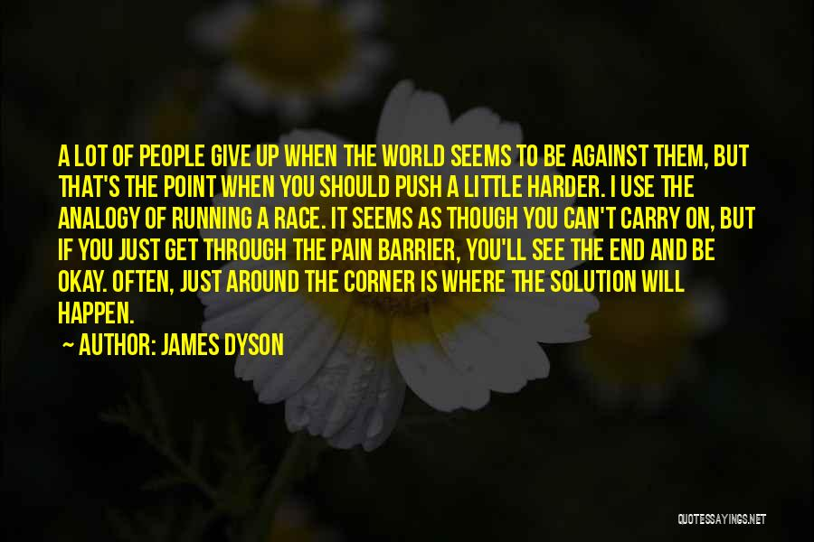 Push Through The Pain Quotes By James Dyson