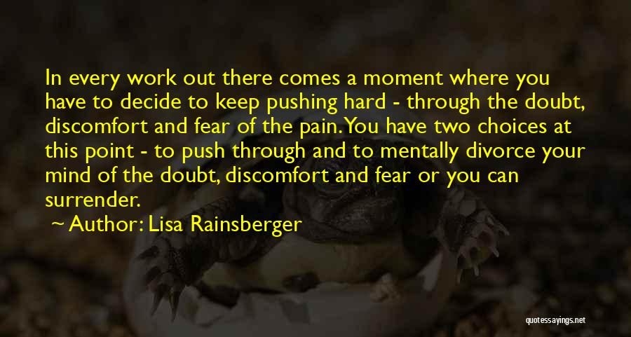 Push Through The Pain Quotes By Lisa Rainsberger