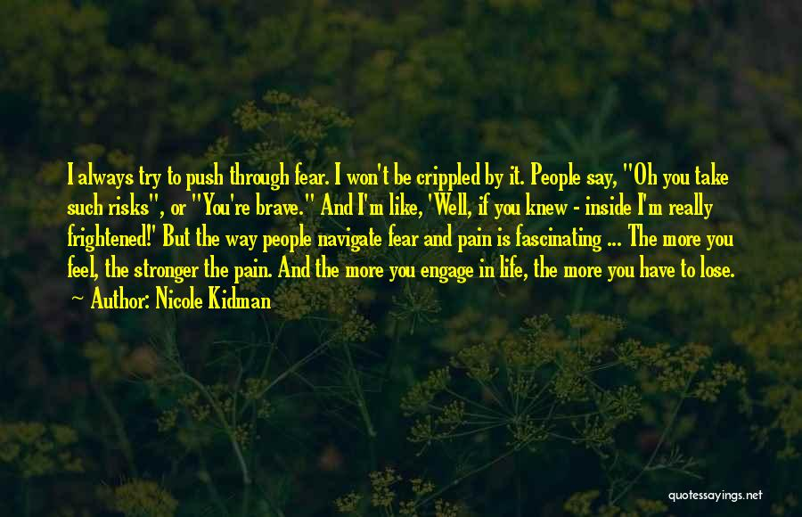 Push Through The Pain Quotes By Nicole Kidman