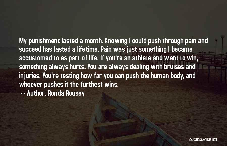 Push Through The Pain Quotes By Ronda Rousey
