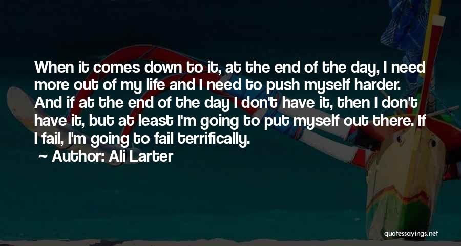 Push Till The End Quotes By Ali Larter