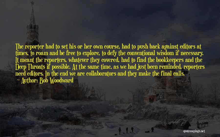 Push Till The End Quotes By Bob Woodward