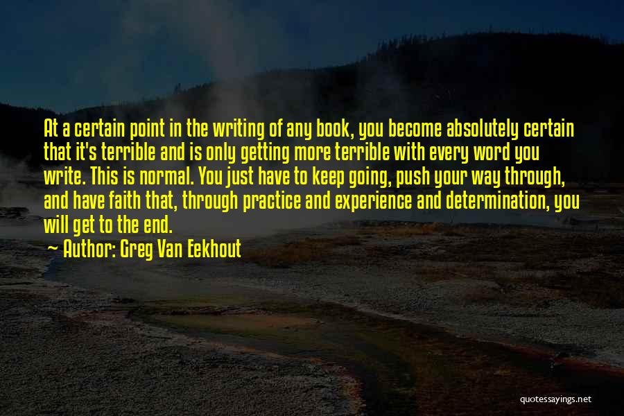 Push Till The End Quotes By Greg Van Eekhout
