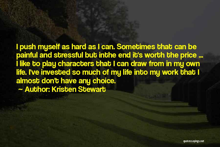 Push Till The End Quotes By Kristen Stewart