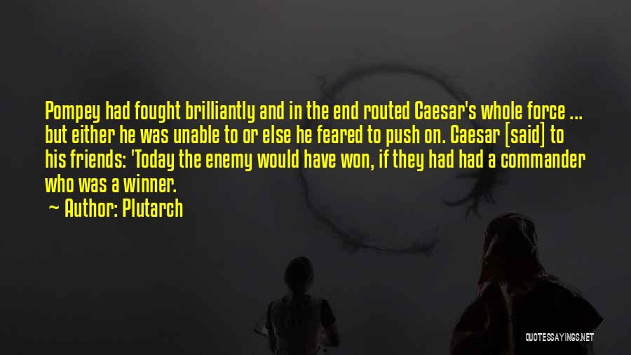 Push Till The End Quotes By Plutarch