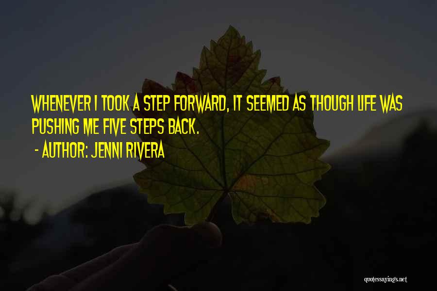 Pushing Forward In Life Quotes By Jenni Rivera