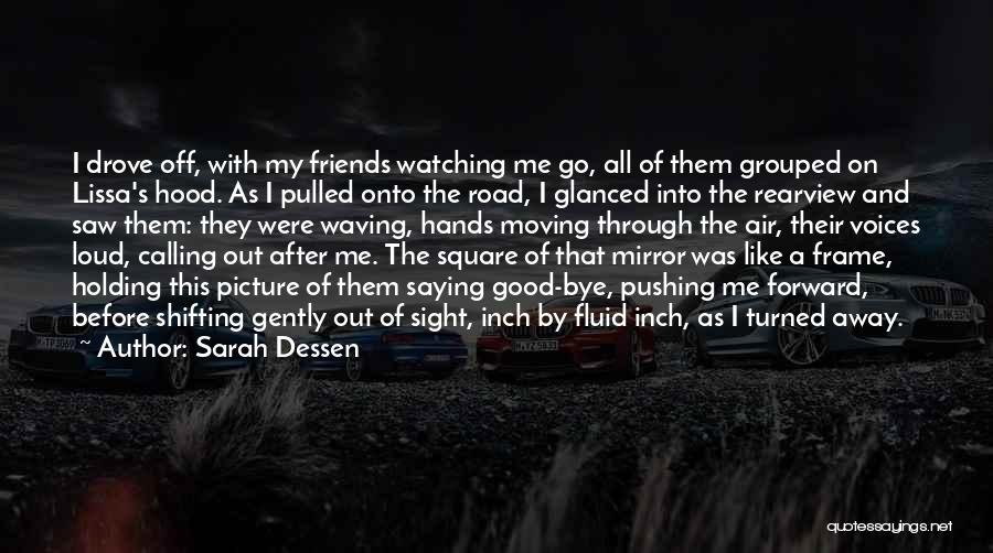 Pushing Friends Away Quotes By Sarah Dessen