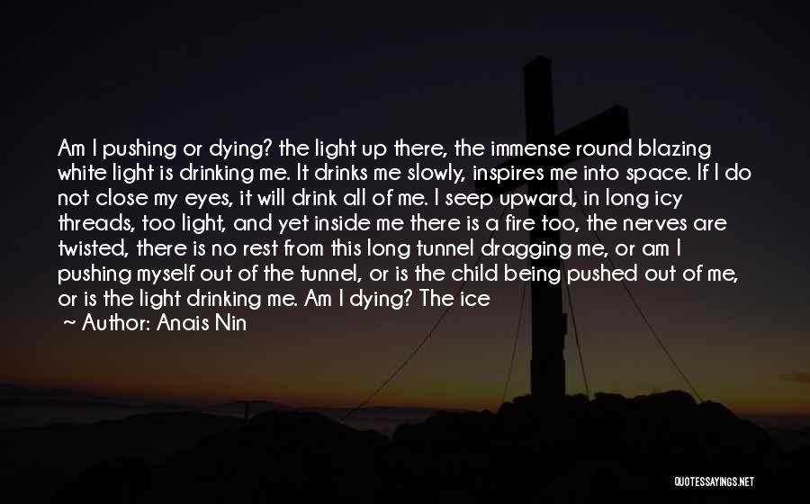 Pushing Me Over The Edge Quotes By Anais Nin
