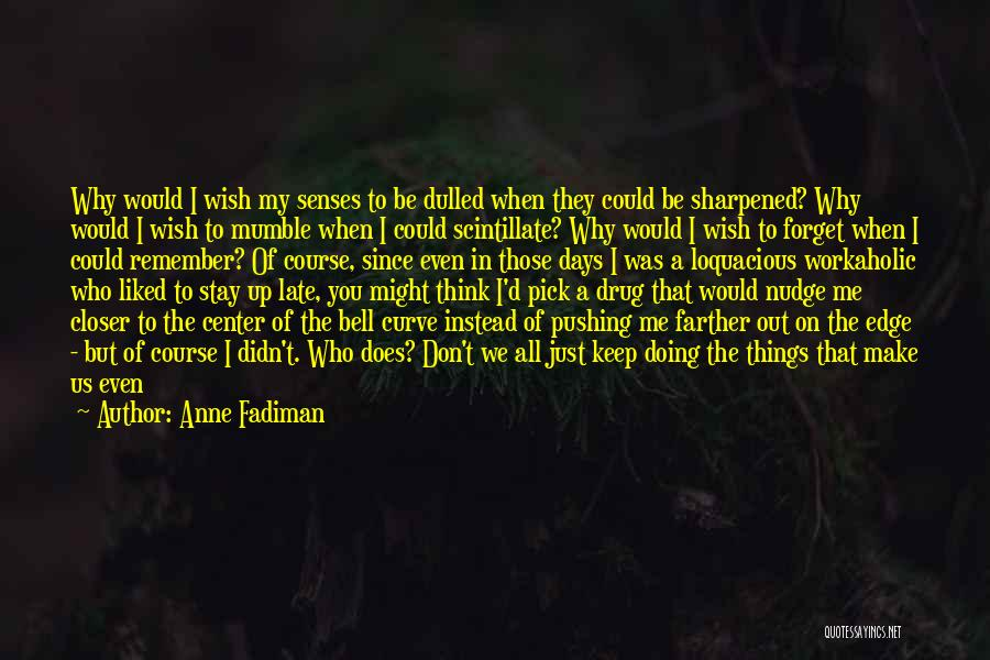Pushing Me Over The Edge Quotes By Anne Fadiman