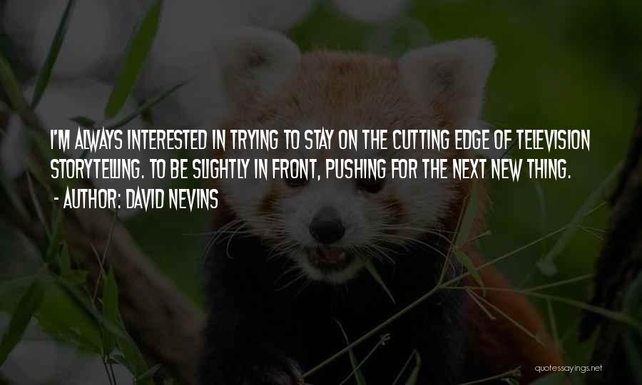 Pushing Me Over The Edge Quotes By David Nevins