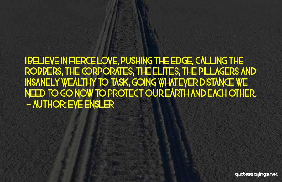 Pushing Me Over The Edge Quotes By Eve Ensler