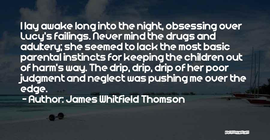 Pushing Me Over The Edge Quotes By James Whitfield Thomson