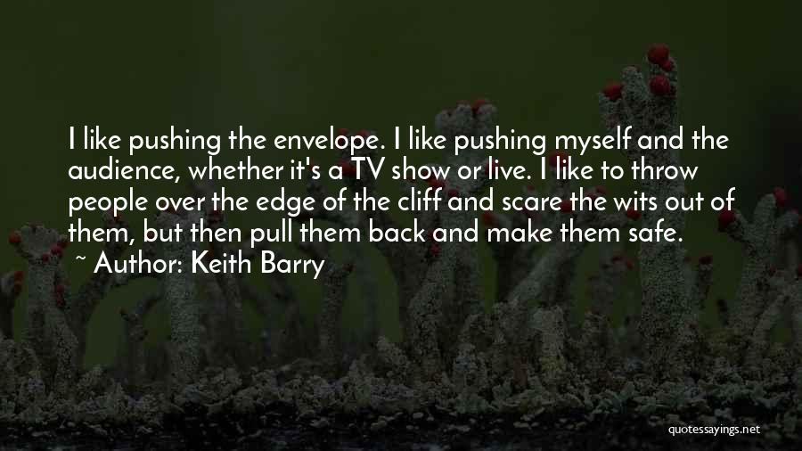 Pushing Me Over The Edge Quotes By Keith Barry