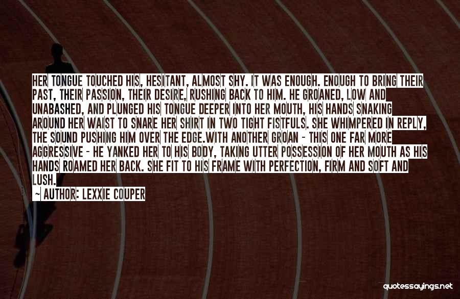 Pushing Me Over The Edge Quotes By Lexxie Couper