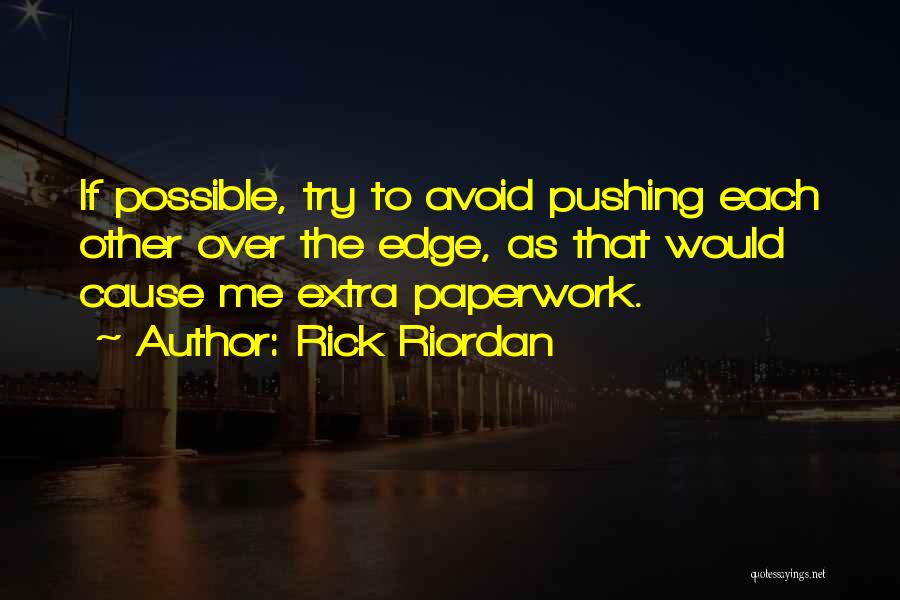 Pushing Me Over The Edge Quotes By Rick Riordan