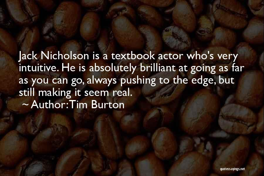 Pushing Me Over The Edge Quotes By Tim Burton