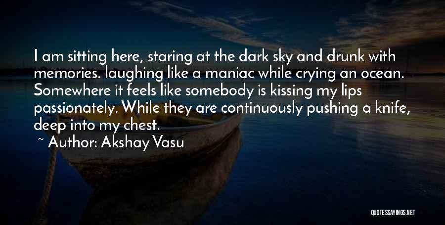 Pushing Past The Pain Quotes By Akshay Vasu