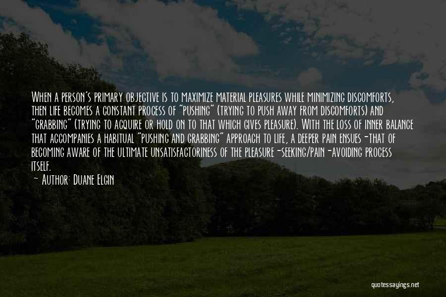 Pushing Past The Pain Quotes By Duane Elgin