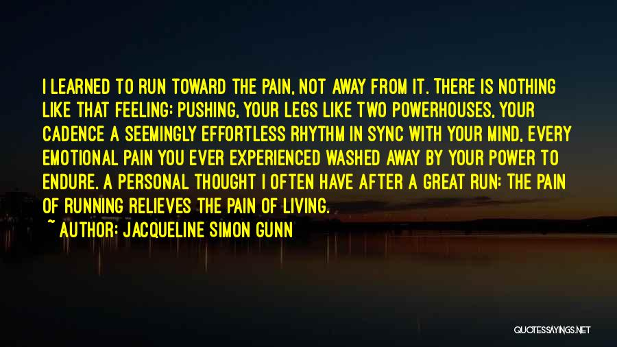 Pushing Past The Pain Quotes By Jacqueline Simon Gunn
