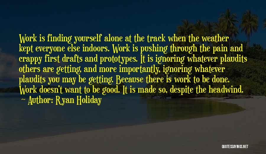 Pushing Past The Pain Quotes By Ryan Holiday
