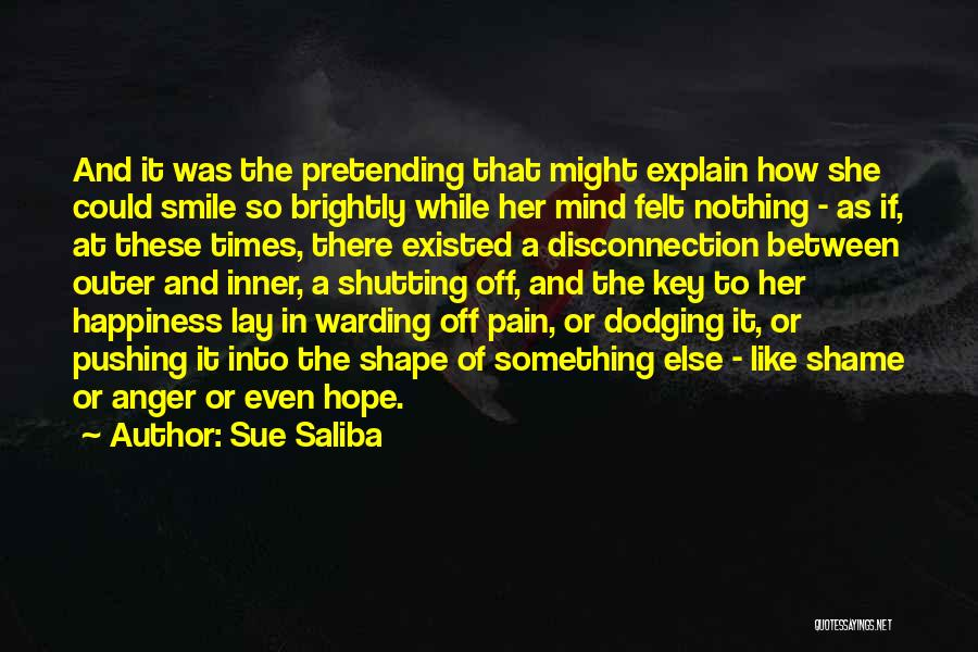 Pushing Past The Pain Quotes By Sue Saliba