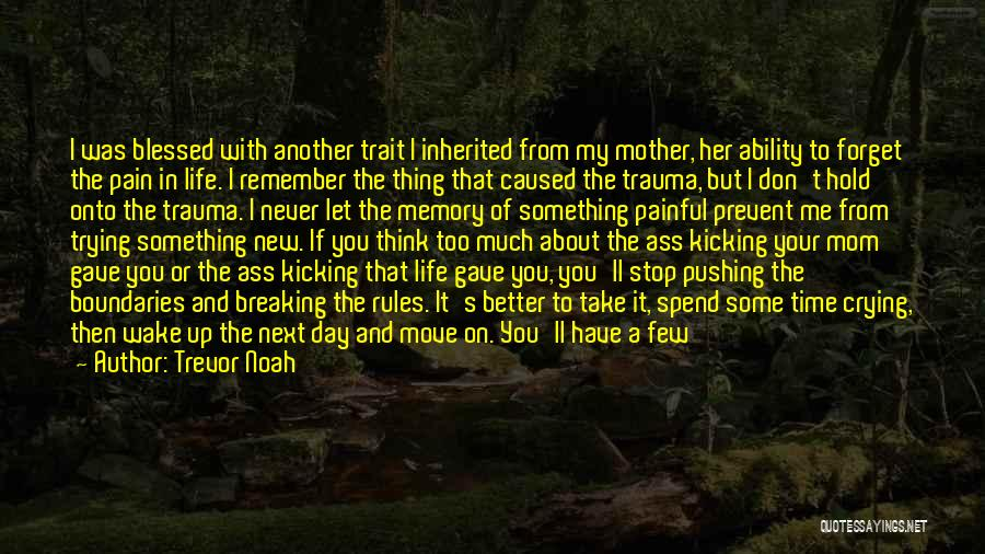 Pushing Past The Pain Quotes By Trevor Noah