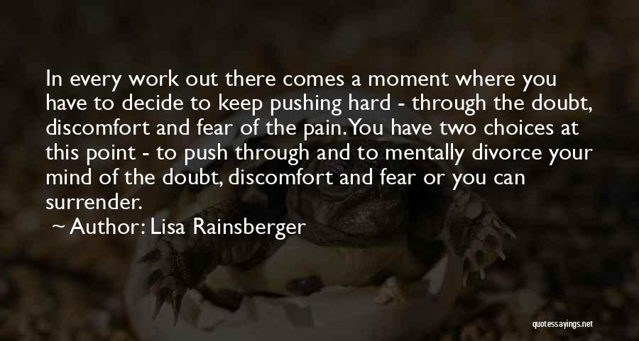 Pushing Through Fear Quotes By Lisa Rainsberger