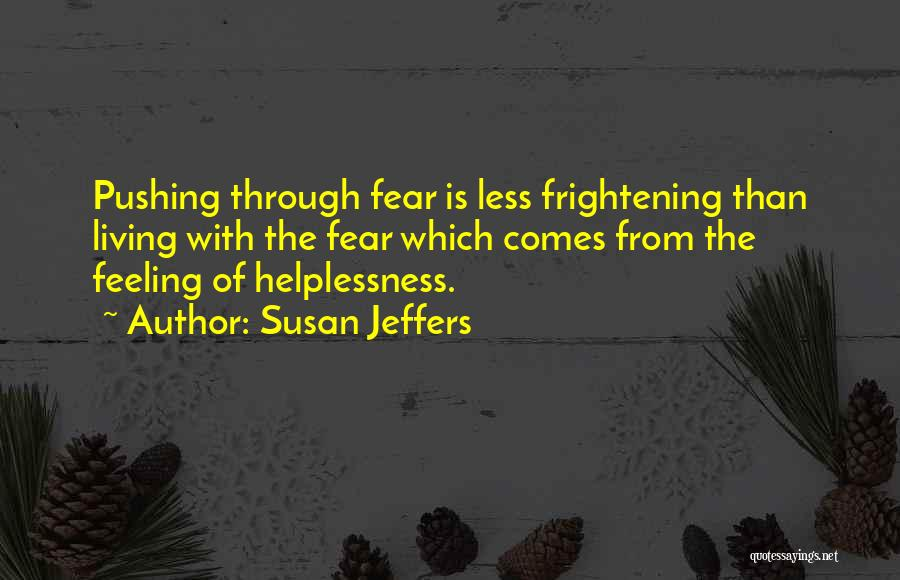 Pushing Through Fear Quotes By Susan Jeffers