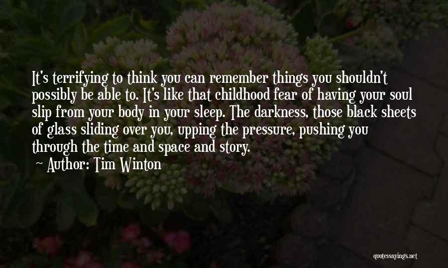 Pushing Through Fear Quotes By Tim Winton