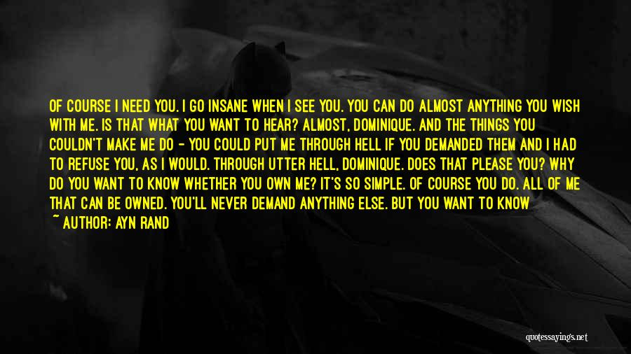 Put Me Through Hell Quotes By Ayn Rand