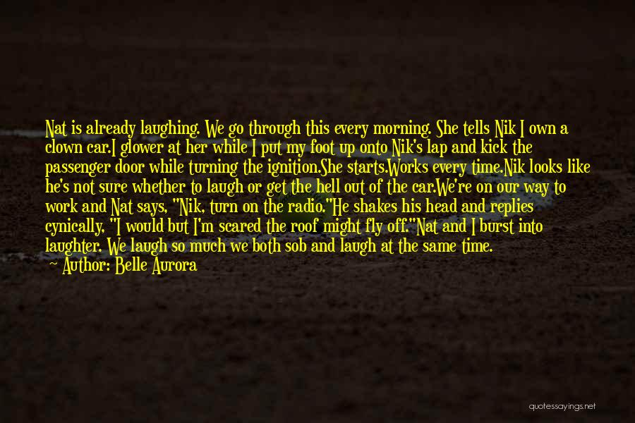 Put Me Through Hell Quotes By Belle Aurora