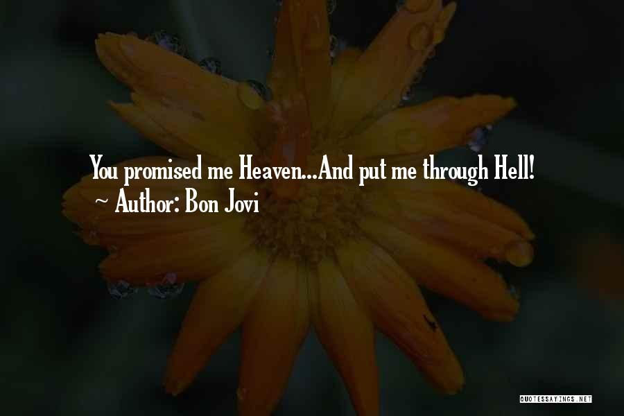 Put Me Through Hell Quotes By Bon Jovi