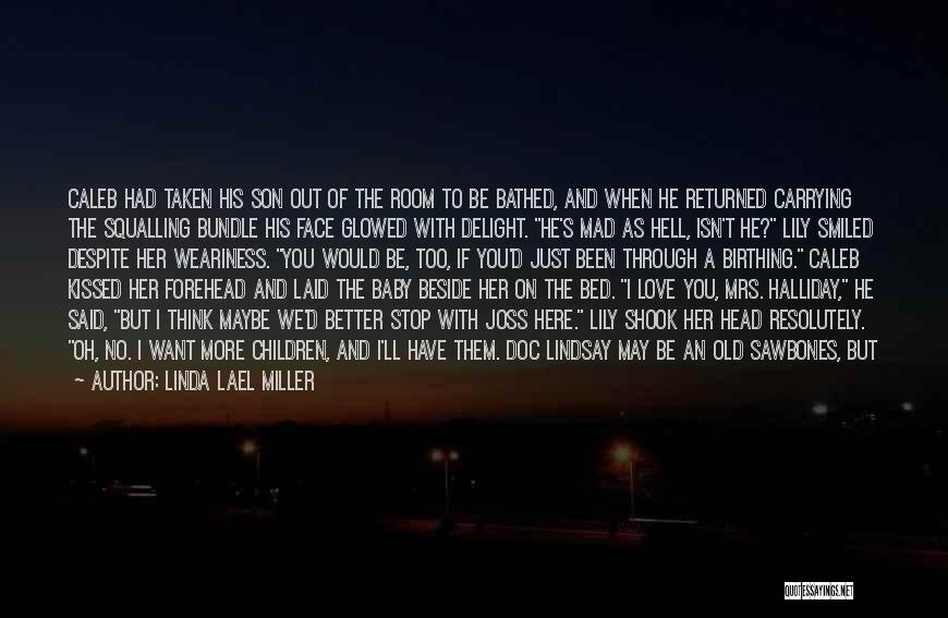 Put Me Through Hell Quotes By Linda Lael Miller