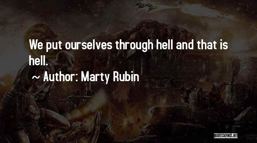 Put Me Through Hell Quotes By Marty Rubin