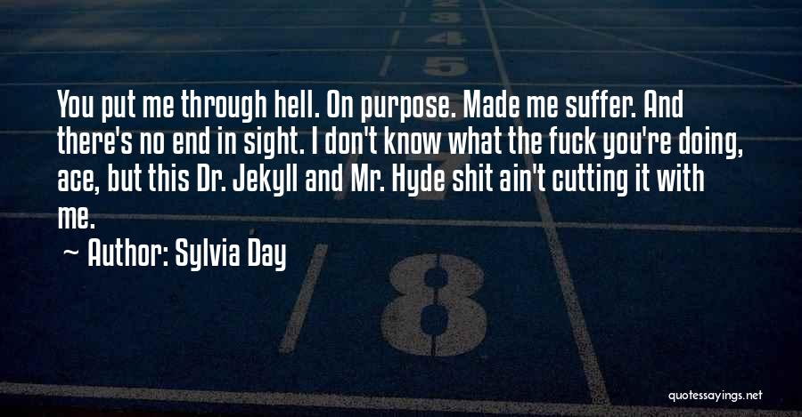Put Me Through Hell Quotes By Sylvia Day