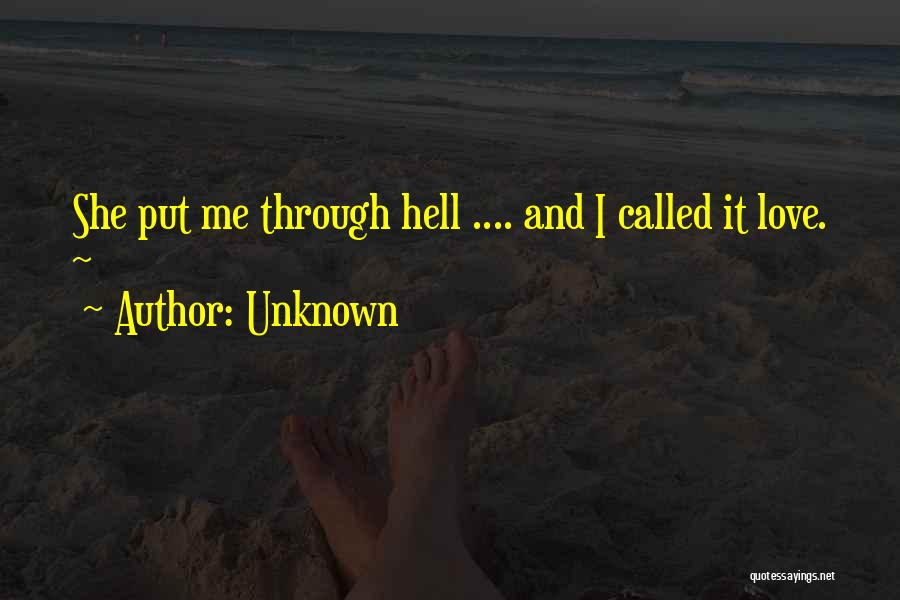Put Me Through Hell Quotes By Unknown