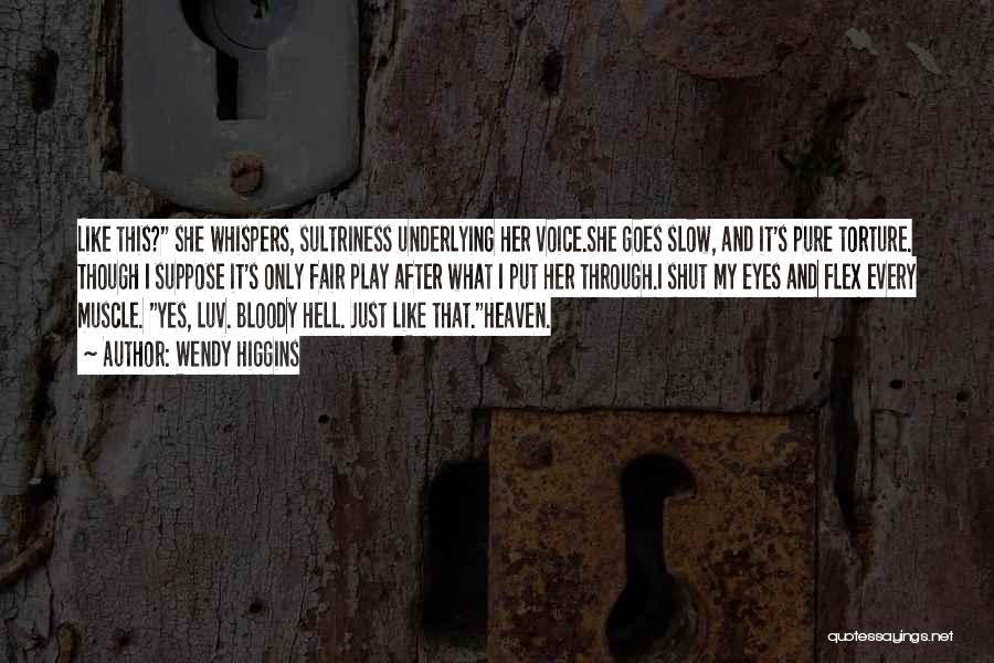 Put Me Through Hell Quotes By Wendy Higgins