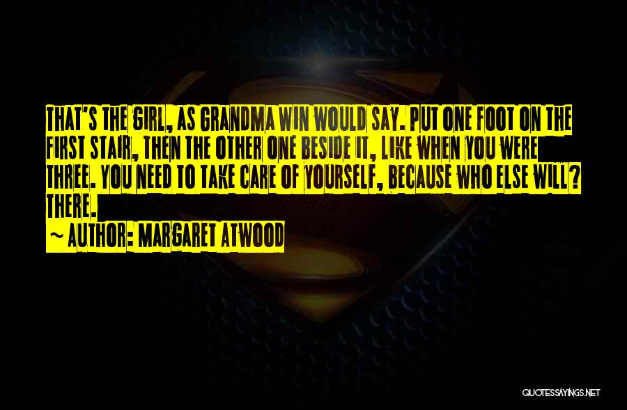 Put Your Girl First Quotes By Margaret Atwood