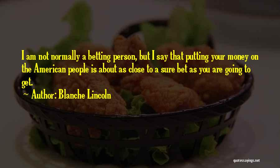 Putting Quotes By Blanche Lincoln