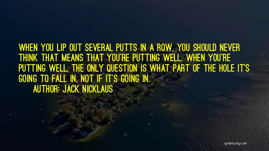Putting Quotes By Jack Nicklaus