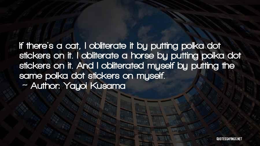 Putting Quotes By Yayoi Kusama