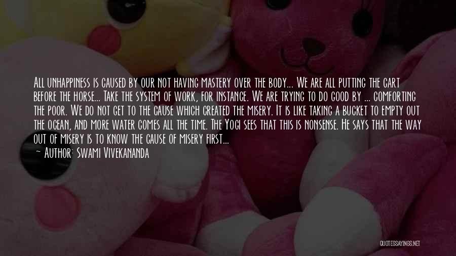 Putting The Cart Before The Horse Quotes By Swami Vivekananda